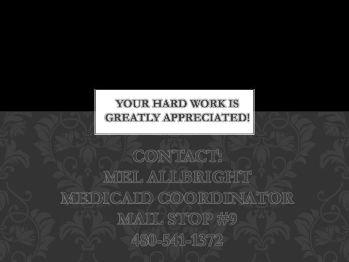 YOUR HARD WORK IS