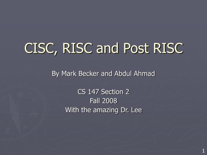 Cisc risc and post risc