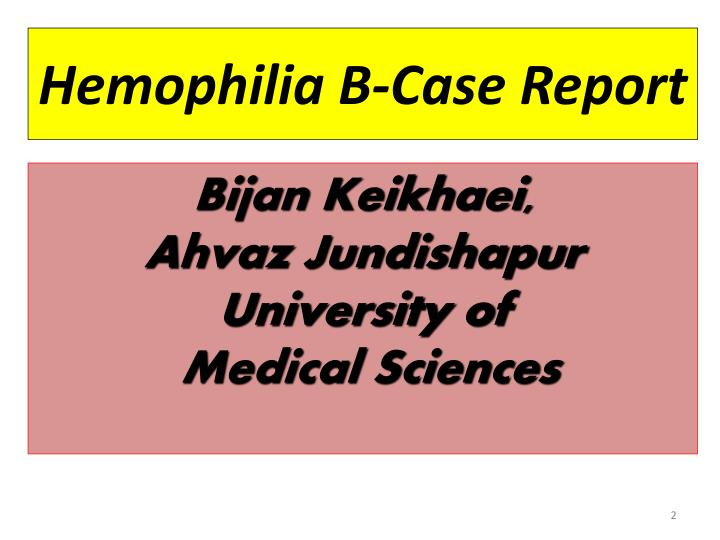 Hemophilia b case report