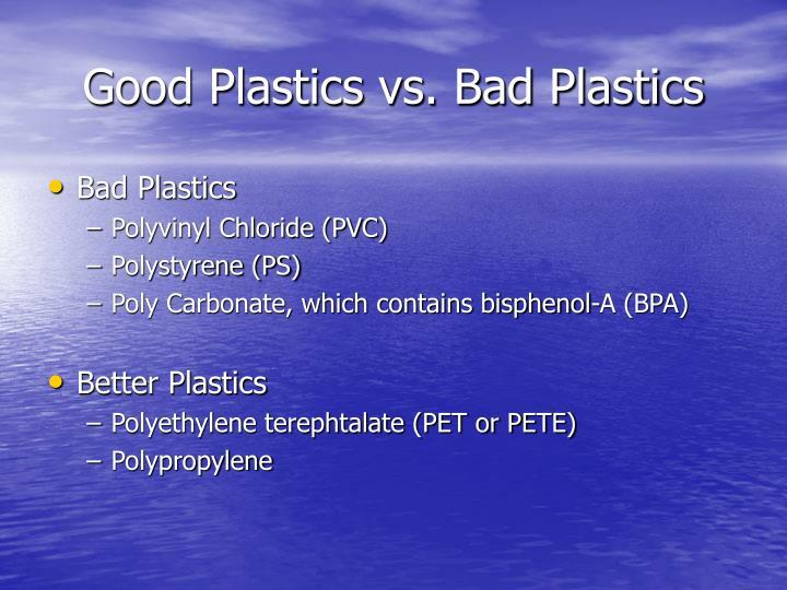 Good Plastics vs. Bad Plastics