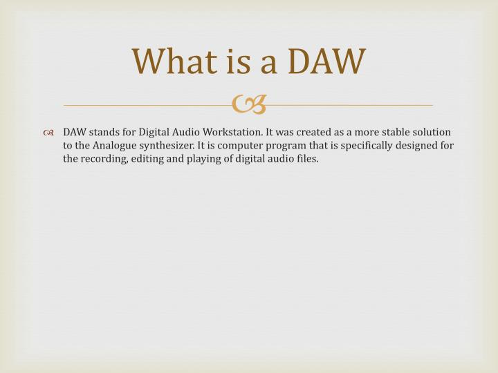 What is a DAW