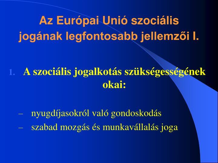 Az Európai Unió szociális jogának legfontosabb jellemzői