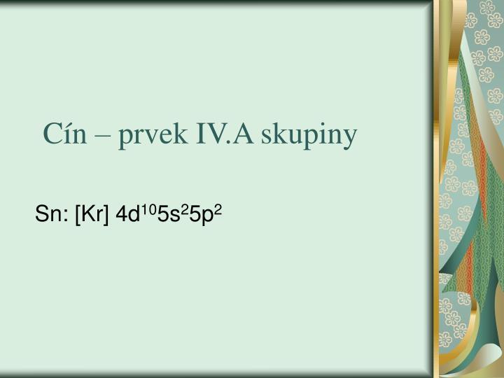 Cín – prvek IV.A skupiny