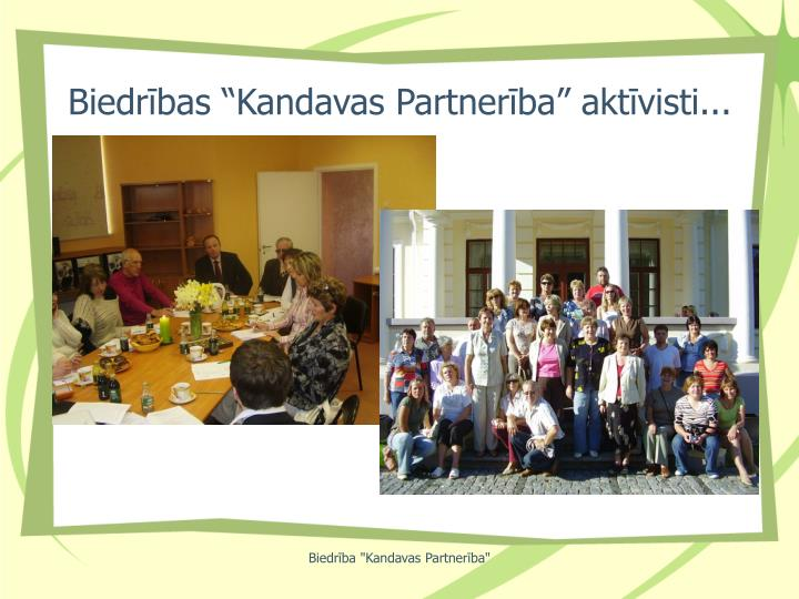 "Biedrības ""Kandavas Partnerība"" aktīvisti..."