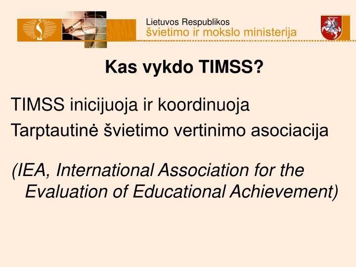 Kas vykdo TIMSS?