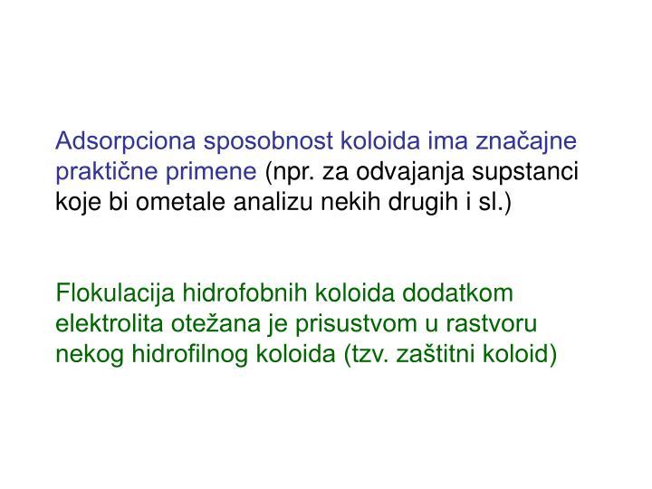 Adsorpciona sposobnost koloida ima značajne