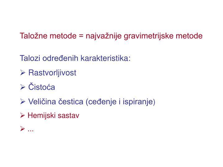 Taložne metode = najvažnije gravimetrijske metode