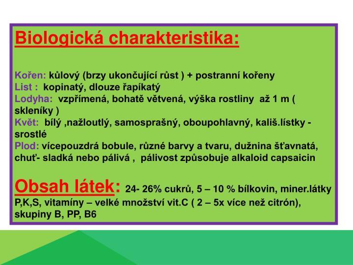 Biologická charakteristika: