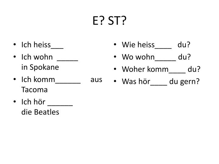 E? ST?