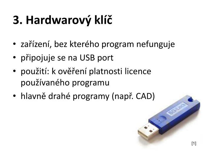 3. Hardwarový klíč