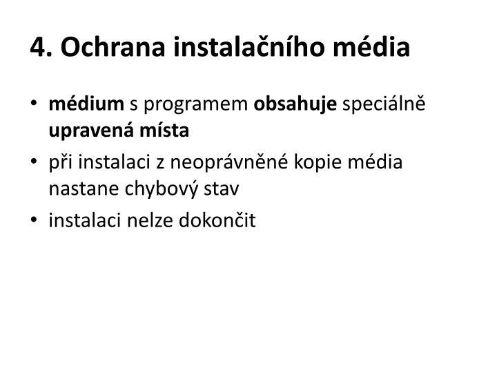 4. Ochrana instalačního média