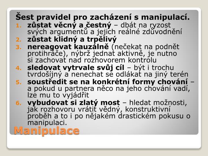 Šest pravidel pro zacházení smanipulací.