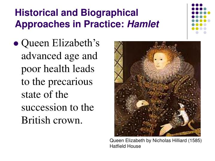 Historical and biographical approaches in practice hamlet