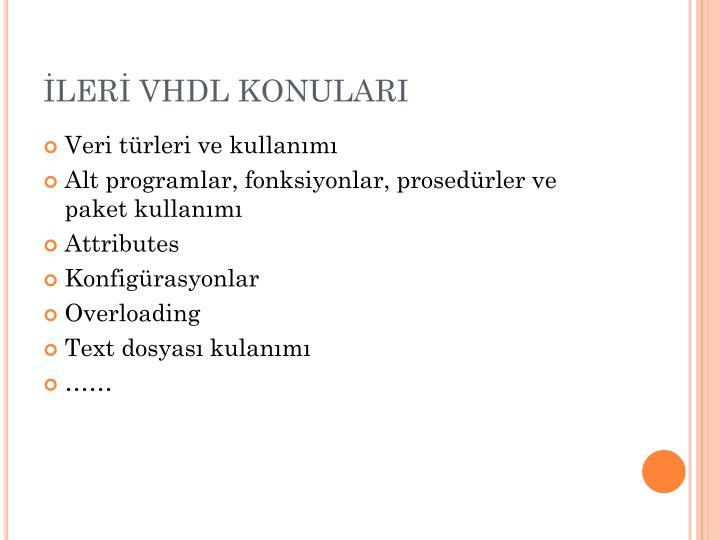 İLERİ VHDL KONULARI