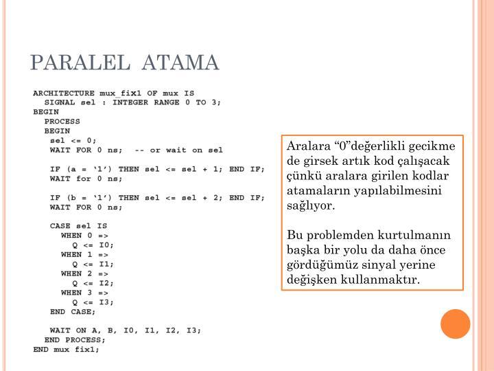 PARALEL  ATAMA