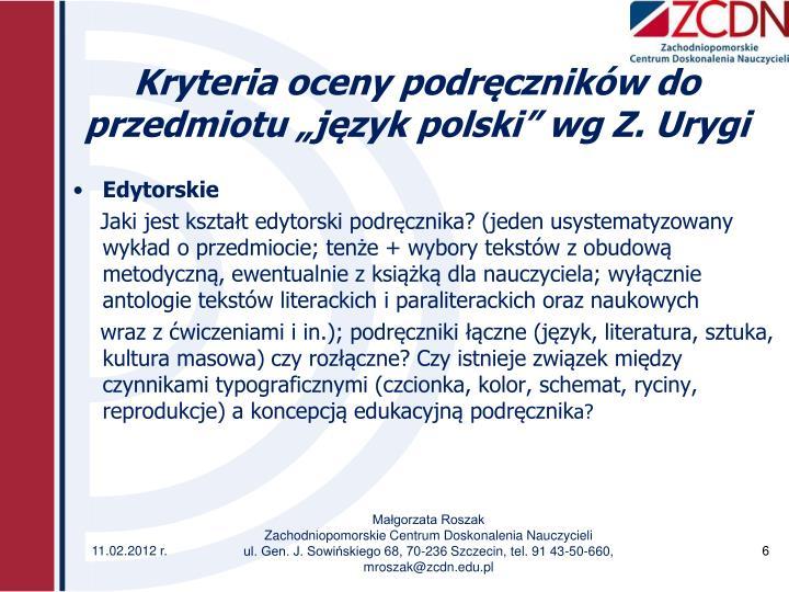 """Kryteria oceny podręczników do przedmiotu """"język polski"""" wg Z. Urygi"""