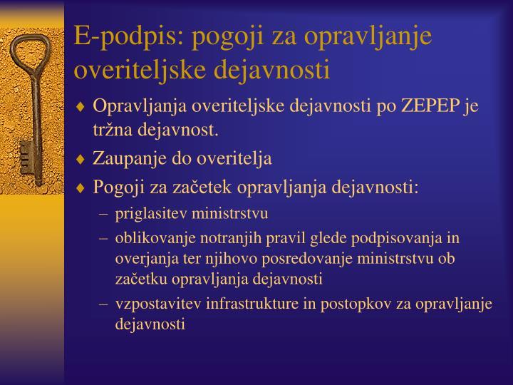 E-podpis: pogoji za opravljanje overiteljske dejavnosti