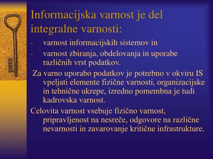 Informacijska varnost je del integralne varnosti: