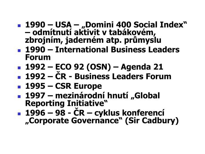 """1990 – USA – """"Domini 400 Social Index"""" – odmítnutí aktivit v tabákovém, zbrojním, jaderném atp. průmyslu"""