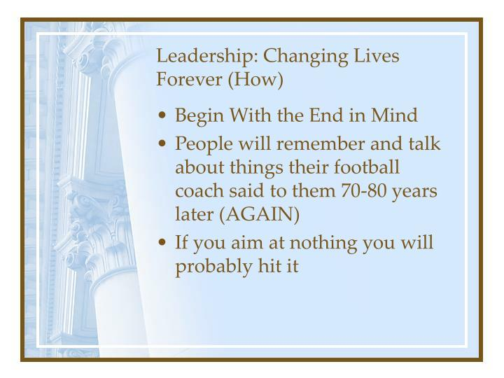 Leadership: Changing Lives Forever (How)