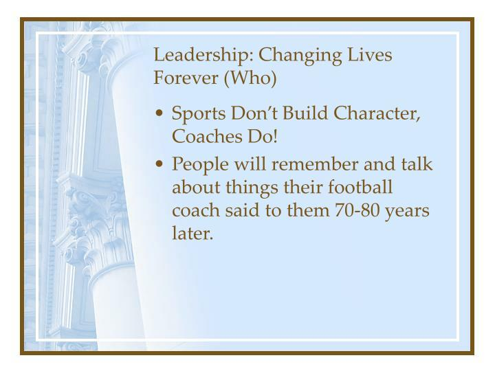 Leadership: Changing Lives Forever (Who)