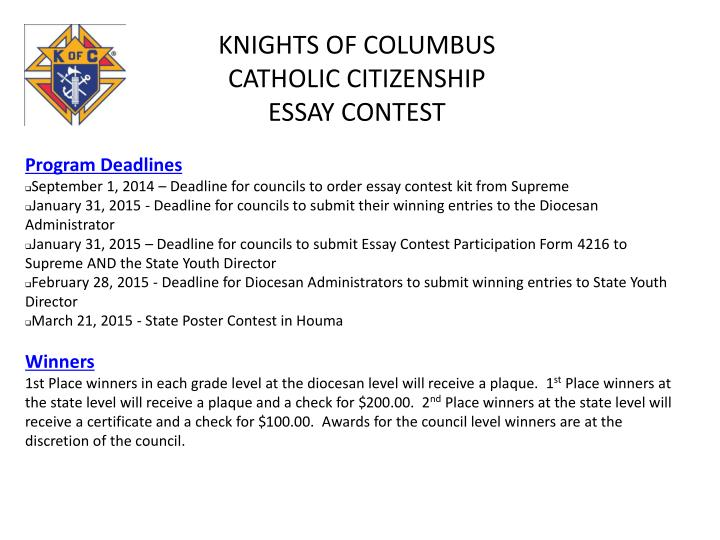 michigan knights of columbus essay contest Who are the knights we are a 18 million - member, catholic family, fraternal service organization, composed of 14,000 local councils our mission to serve our church, our families, our communities and those in need reflects the vision of our founder, the venerable father michael j mcgivney father mcgivney created the.
