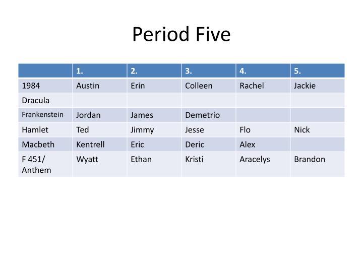 Period Five