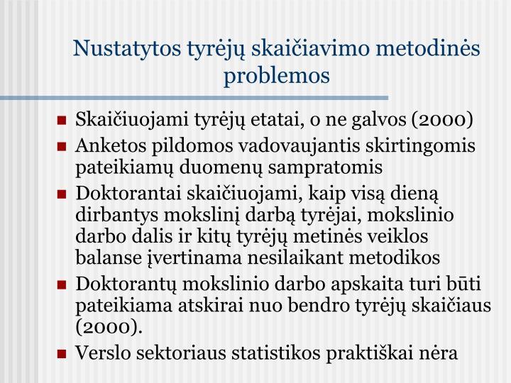 Nustatytos tyrėjų skaičiavimo metodinės problemos