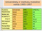 universitet ir institut mokslin veikla 1995 1997