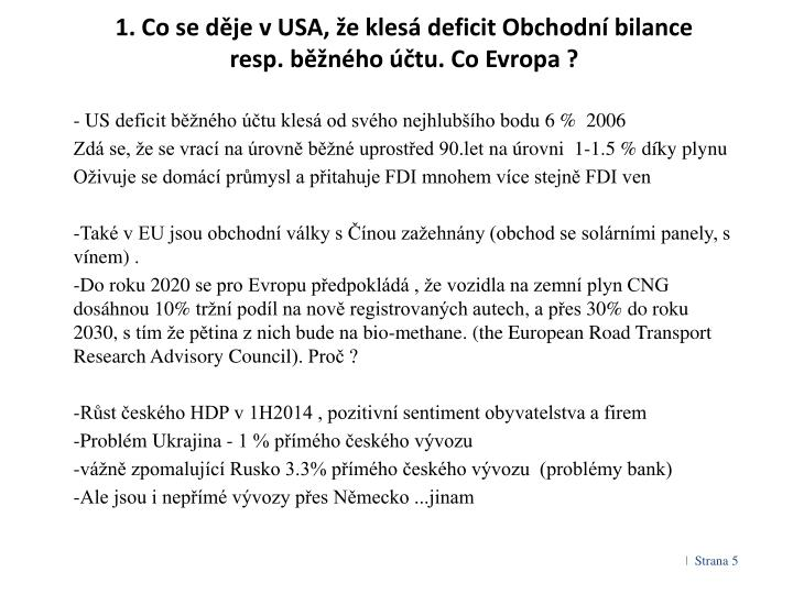 1. Co se děje v USA, že klesá deficit Obchodní bilance