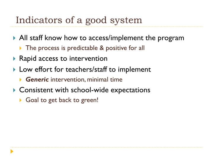 Indicators of a good system