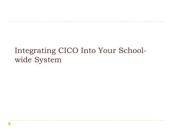 Integrating CICO Into Your School-wide System