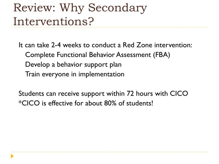 Review: Why Secondary Interventions?