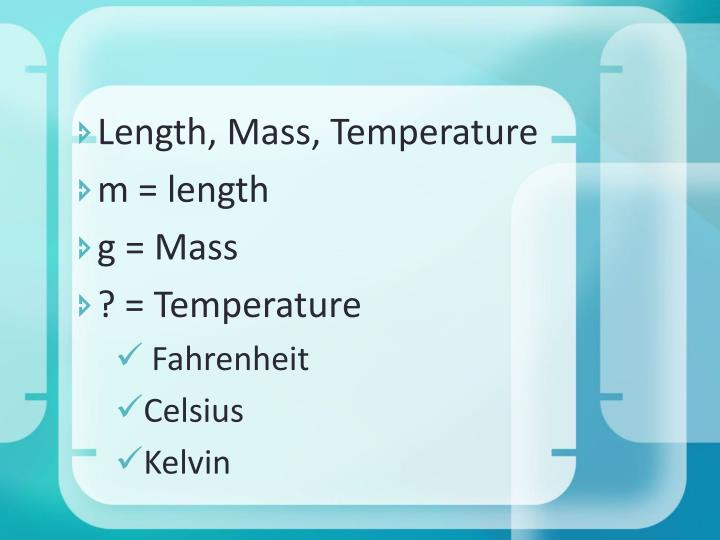 Length, Mass, Temperature