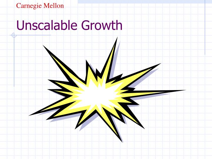Unscalable growth