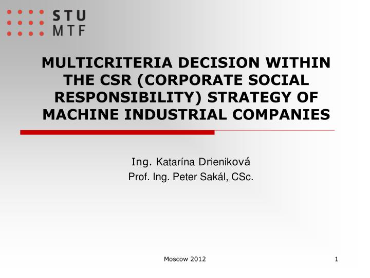 MULTICRITERIA DECISION WITHIN THE CSR (CORPORATE SOCIAL RESPONSIBILITY) STRATEGY OF MACHINE INDUSTRI...