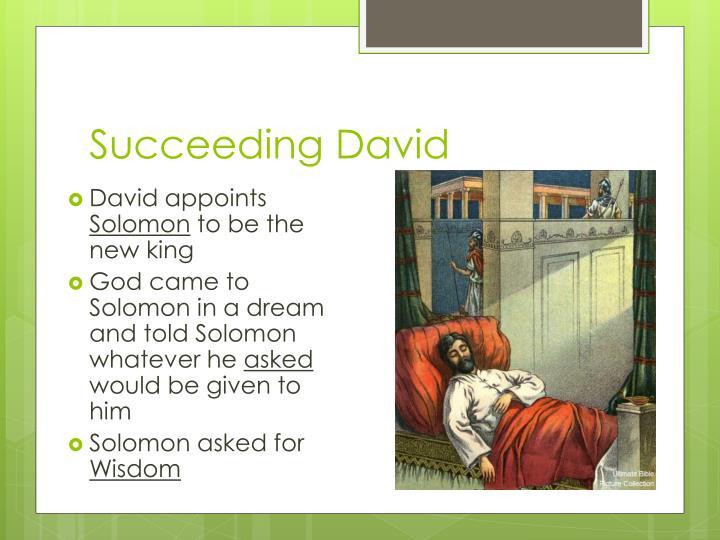 Succeeding David