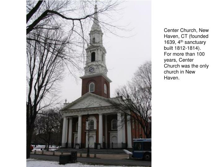Center Church, New Haven, CT (founded 1639, 4