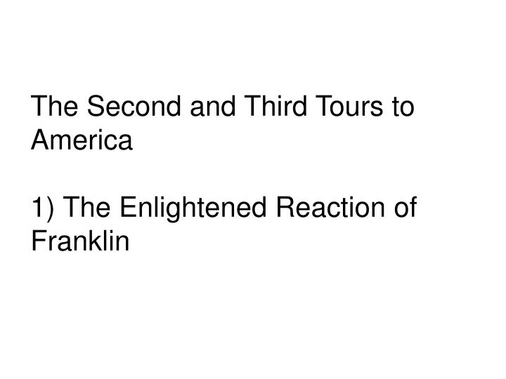The Second and Third Tours to America