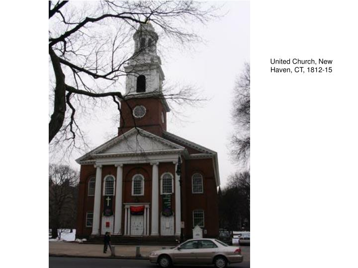 United Church, New Haven, CT, 1812-15