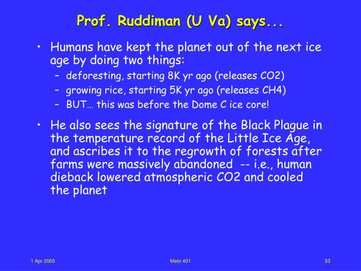 Prof. Ruddiman (U Va) says...
