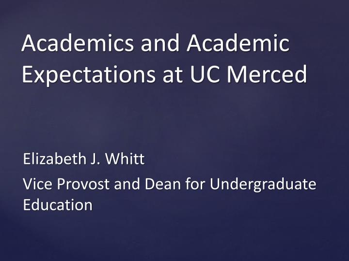Academics and academic expectations at uc merced