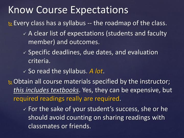 Every class has a syllabus -- the roadmap of the class.