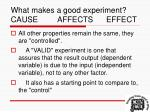what makes a good experiment cause affects effect