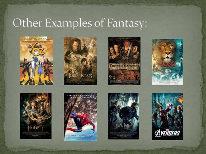 Other Examples of Fantasy: