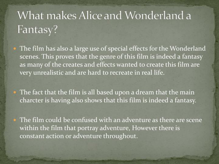 What makes Alice and Wonderland a Fantasy?