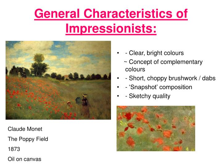 General Characteristics of Impressionists: