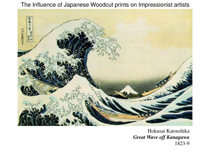 The Influence of Japanese Woodcut prints on Impressionist artists