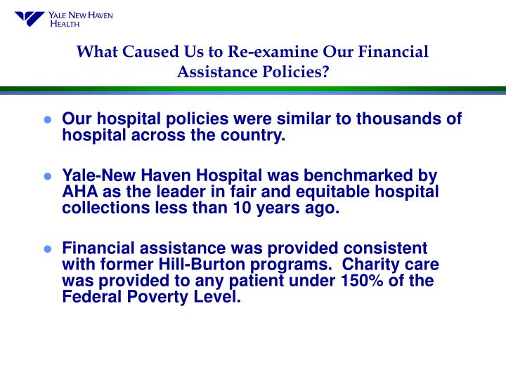 What Caused Us to Re-examine Our Financial Assistance Policies?