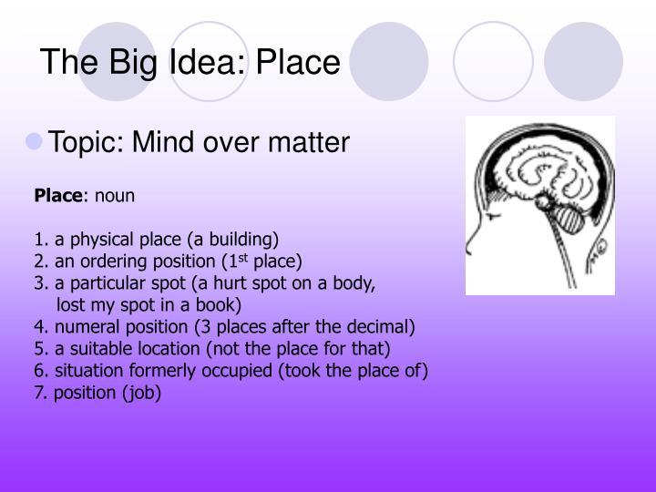 The Big Idea: Place